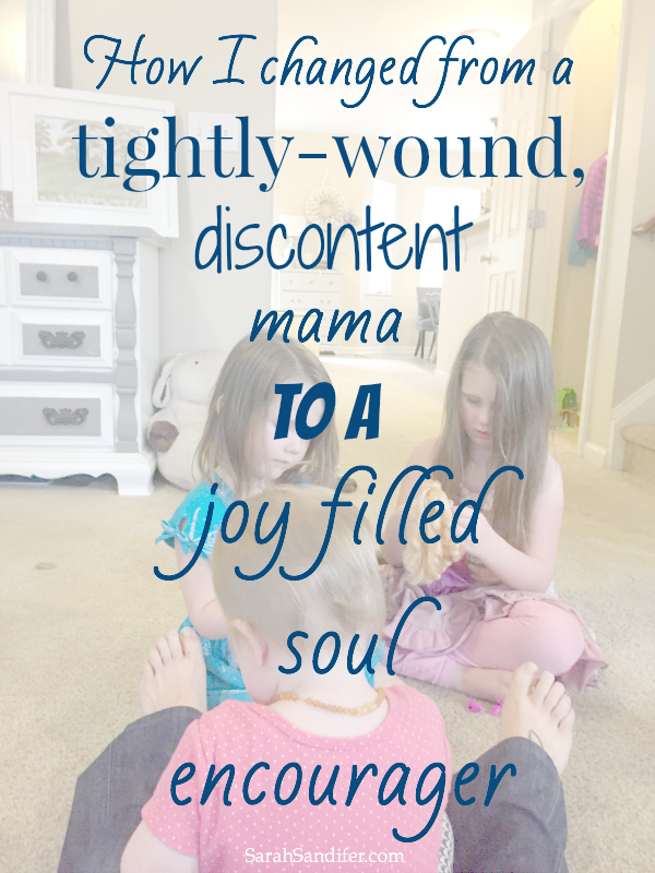 How I changed from a tightly-wound, discontent mom to a soul encourager